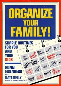 Organize Your Family!: Simple Routines That Work for You and Your Kids