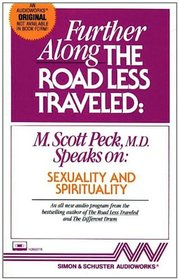 Further Along the Road Less Traveled : Sexuality and Spirituality (Audio Book)