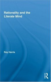 Rationality and the Literate Mind (Routledge Advances in Communication and Linguistic Theory)
