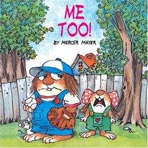 Me Too! (A Golden Look-Look Book) (Little Critter)