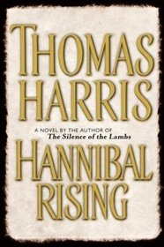 Hannibal Rising (Hannibal Lecter, Bk 4)