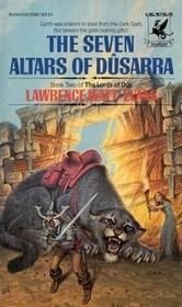 The Seven Altars of Dusarra (The Lords of Dus, Bk 2)