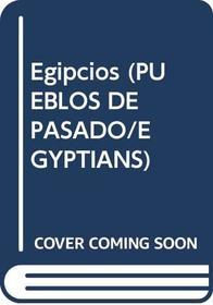 Egipcios (Pueblos De Pasado/Egyptians) (Spanish Edition)