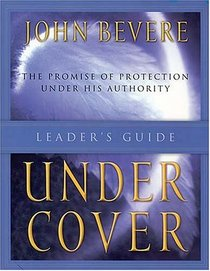 Under Cover: The Promise of Protection Under His Authority (LEADER'S GUIDE)