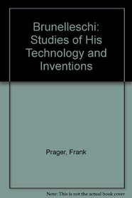 Brunelleschi : Studies of his Technology and Inventions