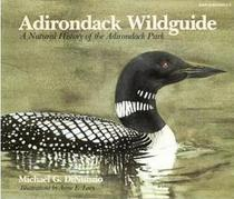 Adirondack Wildguide: A Natural History of the Adirondack Park
