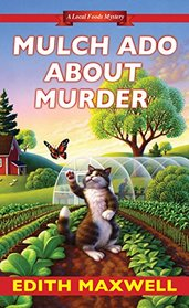 Mulch Ado about Murder (Local Foods, Bk 5)