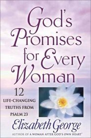 Powerful Promises for Every Woman: 12 Life-Changing Truths from Psalms 23