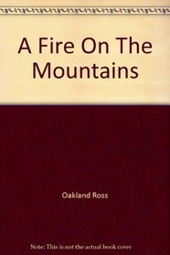 A FIRE ON THE MOUNTAINS: Exploring the Human Spirit From Mexico to Madagascar
