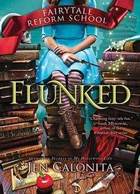 Flunked (Fairy Tale Reform School, Bk 1)