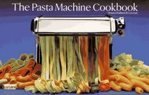 The Pasta Machine Cookbook (A Nitty Gritty Cookbook) (A Nitty Gritty Cookbook)