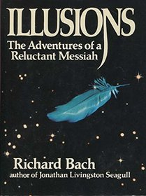 Illusions - Adventures Of A Reluctant Messiah