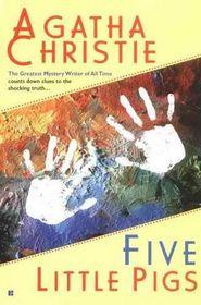 Five Little Pigs  (Hercule Poirot, Bk 24) (aka Murder in Retrospect)