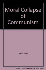 Moral Collapse of Communism