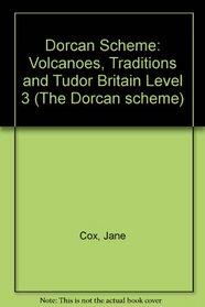 Dorcan Scheme: Volcanoes, Traditions and Tudor Britain Level 3 (The Dorcan scheme)
