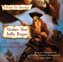Under the Jolly Roger (Bloody Jack Adventures, Bk 3) (Audio CD) (Unabridged)