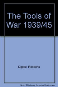 The Tools of War 1939/45