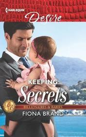 Keeping Secrets (Billionaires and Babies) (Harlequin Desire, No 2611)