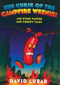 The Curse of the Campfire Weenies: And Other Warped and Creepy Tales, Library Edition