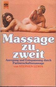 Massage Zu Zweit Anregung U. Entspannung Durch Partnerschaftsmassage