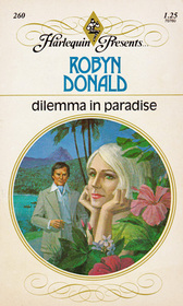 Dilemma in Paradise (Harlequin Presents, No 260)