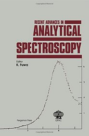 Recent Advances in Analytical Spectroscopy: Proceedings of the 9th International Conference on Atomic Spectroscopy and 22nd Colloquium Spectroscopicum ... Japan, 4-8 september (Iupac Symposium Series)