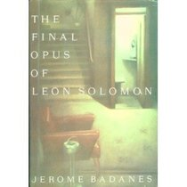 Final Opus Of Leon Solomon, The
