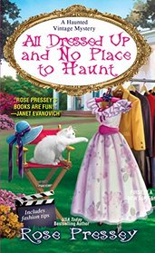 All Dressed Up and No Place to Haunt (Haunted Vintage, Bk 2)