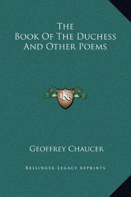 The Book Of The Duchess And Other Poems