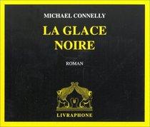 La Glace Noire (Black Ice) (Harry Bosch, Bk 2) (French Edition) (Audio CD)