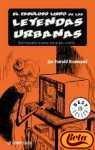 Fabuloso Libro De Las Leyendas Urbanas/The Colosal Book of Urban Legends: Demasiado Bueno Para Ser Cierto/ Too Good to Be True (Best Seller) (Spanish Edition)