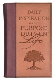 Daily Inspiration for the Purpose-Driven� Life BRG/TAN (PURPOSE DRIVEN LIFE)