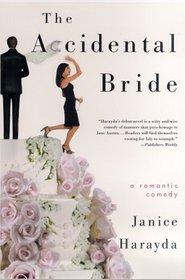 The Accidental Bride : A Romantic Comedy