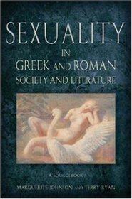 Sexuality In Greek And Roman Literature And Society: A Sourcebook