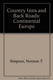 Country Inns and Back Roads, Continental Europe: Including Some Castles, Pensions, Country Houses, Chateaux, Farmhouses, Palaces, Traditional Inns, (Berkshire Traveller series)