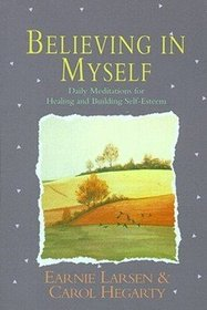 Believing in Myself: Daily Meditations for Healding and Building Self-Esteem