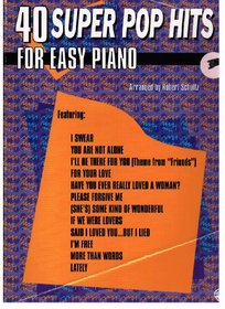 40 Super Pop Hits for Easy Piano (40 Series)