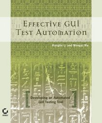 Effective GUI Testing Automation : Developing an  Automated GUI Testing Tool