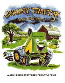 A John Deere Storybook for Little Folks...Johnny Tractor and his Pals