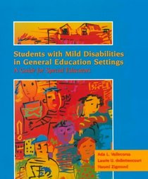 Students with Mild Disabilities in General Education Settings: A Guide for Special Educators