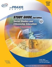 Study Guide Social Studies and Citizenship Education: Content Knowledge (Praxis Study Guides)