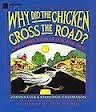 Why Did the Chicken Cross the Road? and Other Riddles, Old and New