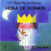 Hora de dormir (La peque�a princesa) / Bedtime (The Little Princess) (La Pequena Princesa)