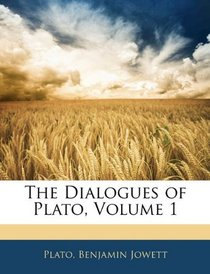 The Dialogues of Plato, Volume 1