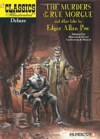 Classics Illustrated Deluxe #10: The Murders in the Rue Morgue, and Other Tales (Classics Illustrated Deluxe Graphic Novels)