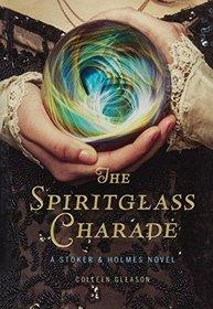 The Spiritglass Charade (Turtleback School & Library Binding Edition)