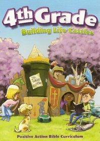 Building Life Castles 4th Grade (Positive Action Bible Curriculum)