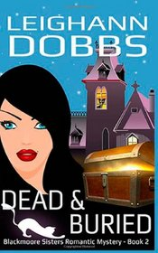 Dead and Buried (Blackmoore Sisters, Bk 2)