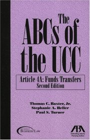 The ABCs of the UCC, Article 4A Funds Transfer, Second Edition (ABCs of the Ucc Series)