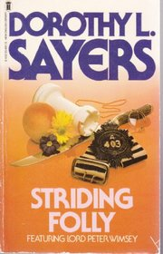 Striding Folly, Including Three Final Lord Peter Wimsey Stories (Lord Peter Wimsey, Bk 15)